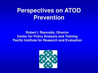 Perspectives on ATOD Prevention