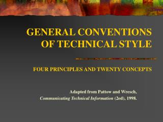 GENERAL CONVENTIONS  OF TECHNICAL STYLE FOUR PRINCIPLES AND TWENTY CONCEPTS