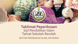 Taklimat Peperiksaan Sijil Pendidikan  Islam  Tamat Sekolah Rendah
