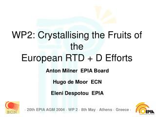 WP2: Crystallising the Fruits of the