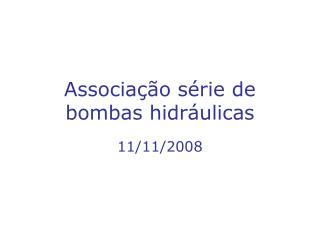 Associação série de bombas hidráulicas