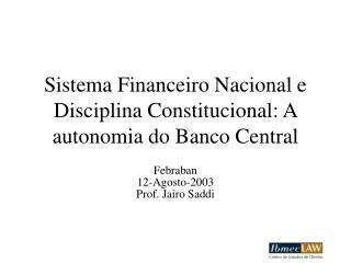 Sistema Financeiro Nacional e Disciplina Constitucional: A autonomia do Banco Central