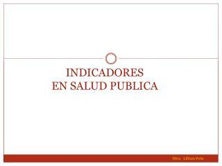 INDICADORES EN SALUD PUBLICA