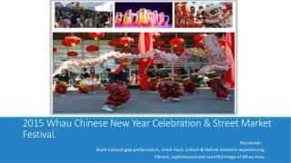 2015 Whau Chinese New Year Celebration & Street Market Festival.