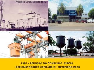 138ª - REUNIÃO DO CONSELHO  FISCAL   DEMONSTRAÇÕES CONTÁBEIS - SETEMBRO 2005