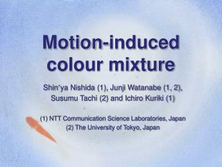 Motion-induced colour mixture