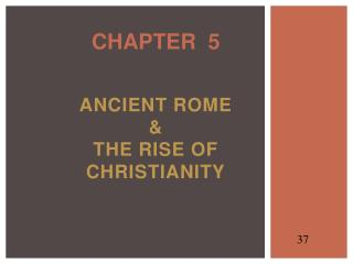 Ancient Rome  &  the Rise of Christianity
