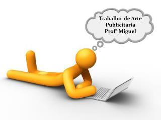Trabalho  de Arte Publicitária Prof° Miguel