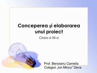 Conceperea și elaborarea unui proiect