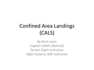 Confined Area Landings CALS