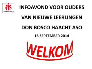 INFOAVOND VOOR OUDERS VAN NIEUWE LEERLINGEN DON BOSCO HAACHT ASO 15 SEPTEMBER 2014
