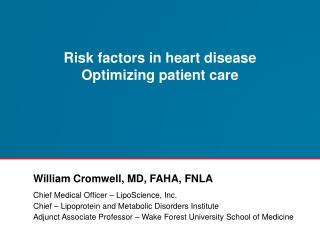 Risk factors in  heart disease Optimizing  patient care