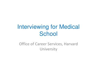 Interviewing for Medical  S chool