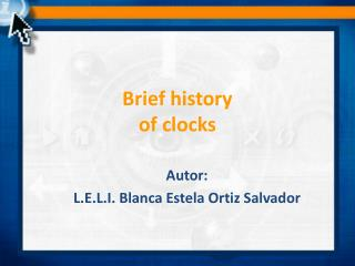 Brief history  of clocks
