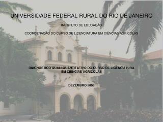 DIAGNÓSTICO QUALI-QUANTITATIVO DO CURSO DE LICENCIATURA EM CIÊNCIAS AGRÍCOLAS DEZEMBRO 2008