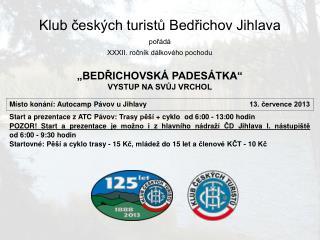 Klub českých turistů Bedřichov Jihlava pořádá XXXII. ročník dálkového pochodu