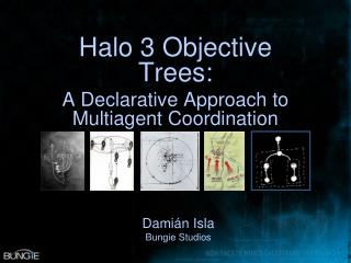 Halo 3 Objective Trees: A Declarative Approach to Multiagent Coordination