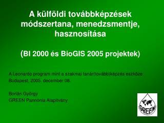 A Leonardo program mint a szakmai tanár(tovább)képzés eszköze Budapest, 2005. december 08.