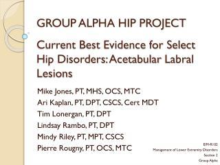 Mike Jones, PT, MHS, OCS, MTC Ari Kaplan, PT, DPT, CSCS, Cert MDT Tim  Lonergan , PT, DPT