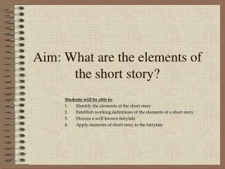 Aim: What are the elements of the short story