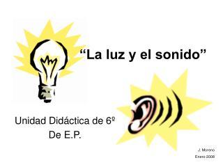 """""""La luz y el sonido"""""""