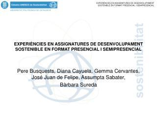 EXPERIÈNCIES EN ASSIGNATURES DE DESENVOLUPAMENT SOSTENIBLE EN FORMAT PRESENCIAL I SEMIPRESENCIAL