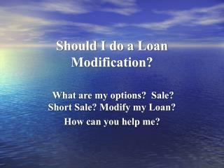 Should I do a Loan Modification?