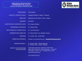 ESPECIALIDAD: HOSPITAL O CENTRO DE SALUD: DIRECCI�N: MUNICIPIO: DIRECTOR HOSP O SECRETARIO SALUD:
