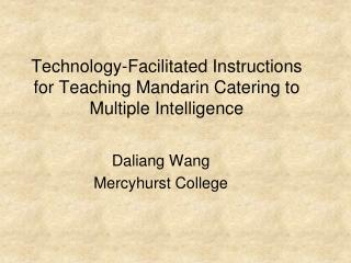 Technology-Facilitated Instructions for Teaching Mandarin Catering to Multiple Intelligence