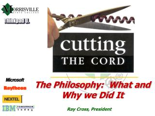 The Philosophy:  What and Why we Did It