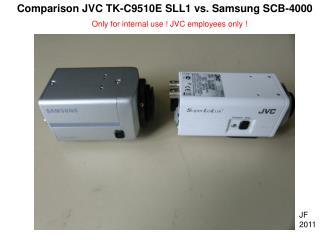 Comparison JVC TK-C9510E SLL1 vs. Samsung SCB-4000