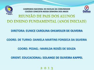 REUNI�O DE PAIS DOS ALUNOS  DO ENSINO FUNDAMENTAL (ANOS INICIAIS)