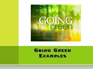 Going Green Examples
