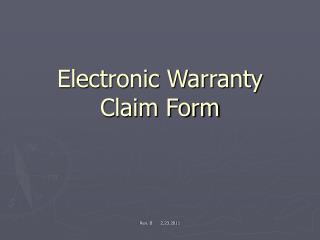 Electronic Warranty Claim Form