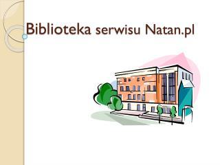 Biblioteka  serwisu  Natan.pl