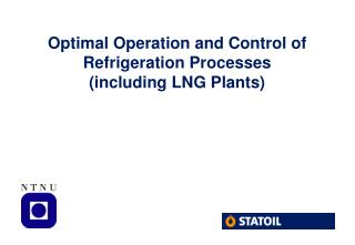 Optimal Operation and Control of Refrigeration Processes (including LNG Plants)