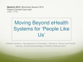 Moving Beyond eHealth Systems for 'People Like Us'