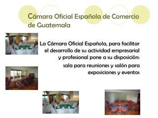 C ámara Oficial Española de Comercio de Guatemala