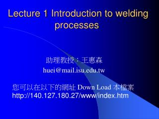 Lecture 1 Introduction to welding processes