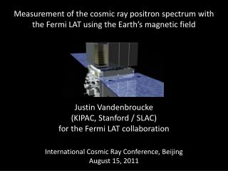 Justin Vandenbroucke (KIPAC, Stanford / SLAC) for the Fermi LAT collaboration