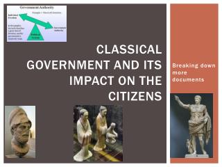 Classical Government and its impact on the citizens