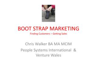 BOOT STRAP MARKETING Finding Customers   Getting Sales