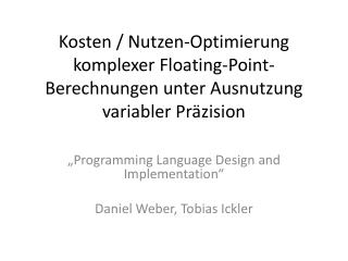 """ Programming Language Design  and Implementation "" Daniel Weber, Tobias Ickler"