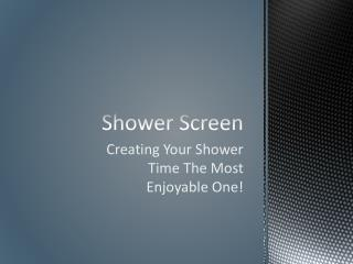 Shower Screen Creating Your Shower Time The Most Enjoyable O