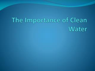 The Importance of Clean Water