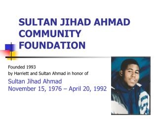 SULTAN JIHAD AHMAD COMMUNITY FOUNDATION