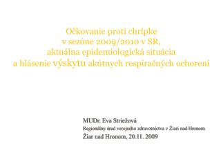 MUDr.  Eva Striežová Regionálny ú rad verejného zdravotníctva  v Žiari nad Hronom