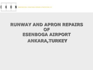 RUNWAY AND APRON REPAIRS  OF  ESENBOGA AIRPORT  ANKARA,TURKEY
