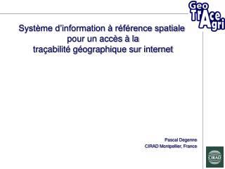 Pascal Degenne CIRAD Montpellier, France