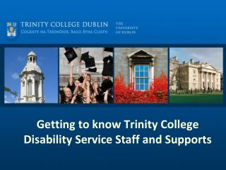 Getting to know Trinity College Disability Service Staff and Supports